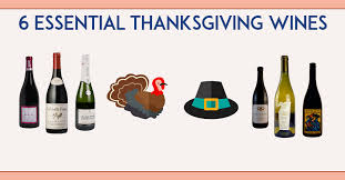 the 6 essential wines for thanksgiving vinepair