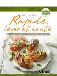 recettes cuisine rapide rapide léger et santé éditions broquet inc