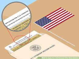 how to apply for a us passport after naturalization 9 steps