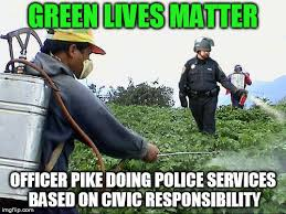 Pike Meme - image tagged in green day blm greener grass weed guy officer spray