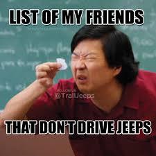 jeep baby meme list of my friends that don u0027t drive jeeps trailjeeps jeep words