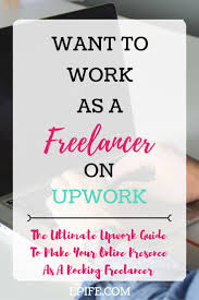 work as a freelancer on upwork a complete freelancing guideline