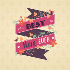 best mom ever happy mother day background 500 best mothers day