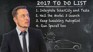 elon musk quotes about the future elon musk plans crazy 2017 for tesla but solarcity may be the