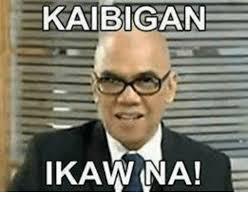 Ikaw Na Meme - kaibigan ikawna filipino language meme on sizzle