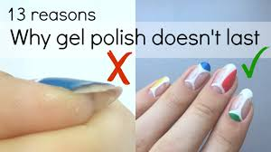 how to make your gel polish manicure last longer no more peeling