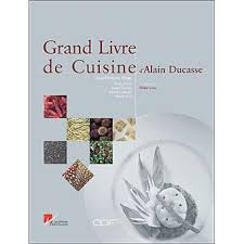 livre de cuisine fnac grand livre de cuisine d alain ducasse broché alain ducasse