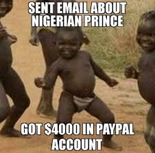 Scam Meme - nigerian scams image gallery know your meme