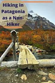 patagonia boots canada s hiking in patagonia as a non hiker the globetrotting