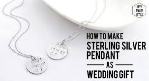 sterling silver wedding gifts diy tutorial diy tutorial how to make sterling silver pendant
