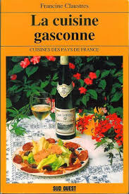 editions sud ouest cuisine la cuisine gasconne by claustres francine editions sud ouest