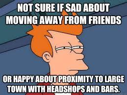 Moving Away Meme - futurama fry memes quickmeme