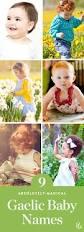 best 25 gaelic baby names ideas on pinterest irish baby names