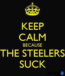 Steelers Suck Meme - keep calm because the steelers suck baltimore ravens pinterest