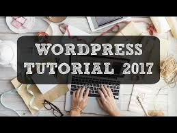tutorial wordpress blog wordpress blog tutorial blogging for beginners in 2017