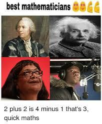 Quick Meme Maker - best mathematicians 2 plus 2 is 4 minus 1 that s 3 quick maths