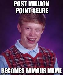 Meme Post - bad luck brian meme imgflip