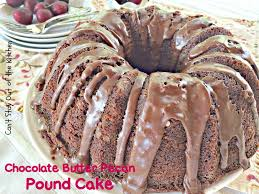 chocolate butter pecan pound cake can u0027t stay out of the kitchen