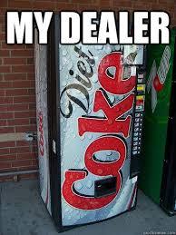 Diet Coke Meme - my dealer dc pinterest coke and meme