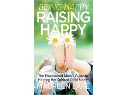 ep 190 maureen lake on being happy and raising happy 08 31 by