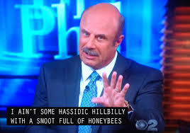 Dr Phil Meme - i think there s something wrong with the closed captioning on dr