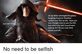 Emperor Palpatine Meme - just jedi things jar jar binks sabotaged the galaxy by giving