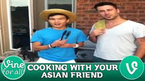 Asian Friend Meme - cooking with your asian friend special vine compilation hd