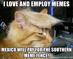 Southern Memes - i love and employ memes mexico will pay for the southern meme fence