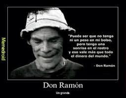 Don Ramon Meme - don ramón un grande meme by eljosepablo14 memedroid