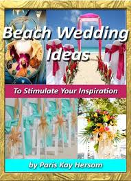 Wedding Planning On A Budget Beach Wedding Ideas To Stimulate Your Inspiration Beach Wedding