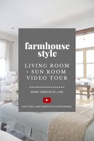 my farmhouse living room and sun room video tour the rustic life