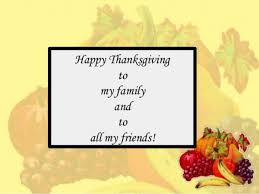 happy thanksgiving to my family and to all my friends
