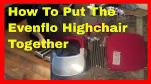 Evenflo Fold High Chair by How To Put Together The Evenflo Convertible 3 In 1 High Chair