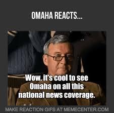Omaha Meme - omaha reacts bozell