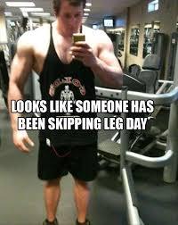 Funny Meme Of The Day - leg day funny meme bajiroo com