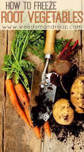 how to freeze root vegetables weed u0027em u0026 reap