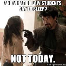 Fuck School Memes - what do law students say to sleep fuck law school nvm i want