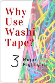why use washi tapes 3 major highlights washimagic com