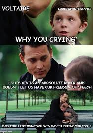 Why Are You Crying Meme - voltaire louis xiv s peasants why you crying louis xiv is an