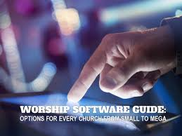 worship software guide options for every church from small to mega