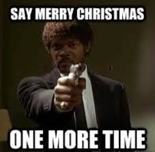 Download Memes For Facebook - say merry christmas one more time memes free hd download for