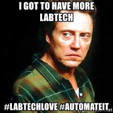 Lab Tech Meme - i got to have more labtech labtechlove automateit christopher