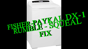 fisher paykel dx 1 smartload squeaking rumble fix youtube