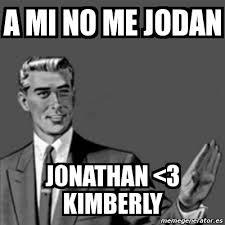 Kimberly Meme - meme correction guy a mi no me jodan jonathan 3 kimberly 4116756
