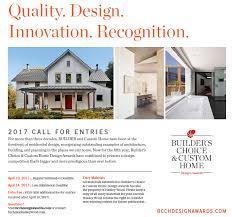 home design builder deadlines extended enter the 2017 builder s choice custom home