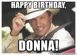 Happy Birthday Meme Generator - happy birthday donna georgestrait meme generator