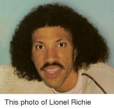 Lionel Richie Meme - 25 best memes about lionel richie lionel richie memes