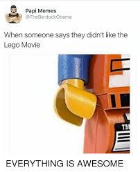 Lego Movie Memes - papi memes bardockobama when someone says they didn t like the lego