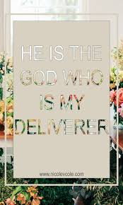 he is the god who is my deliverer u2014 nicole cole