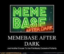 Meme Base After Dark - memebase after dark image memes at relatably com